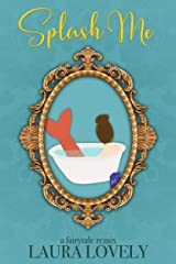 Splash Me: A Splash-Inspired Romance (Fairytale Remixes Book 1) Kindle Edition