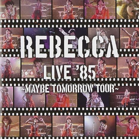 Amazon   REBECCA LIVE'85~Maybe...
