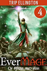 EverMage #4: Of Flame and Ash (A Fantasy Novella) Kindle Edition