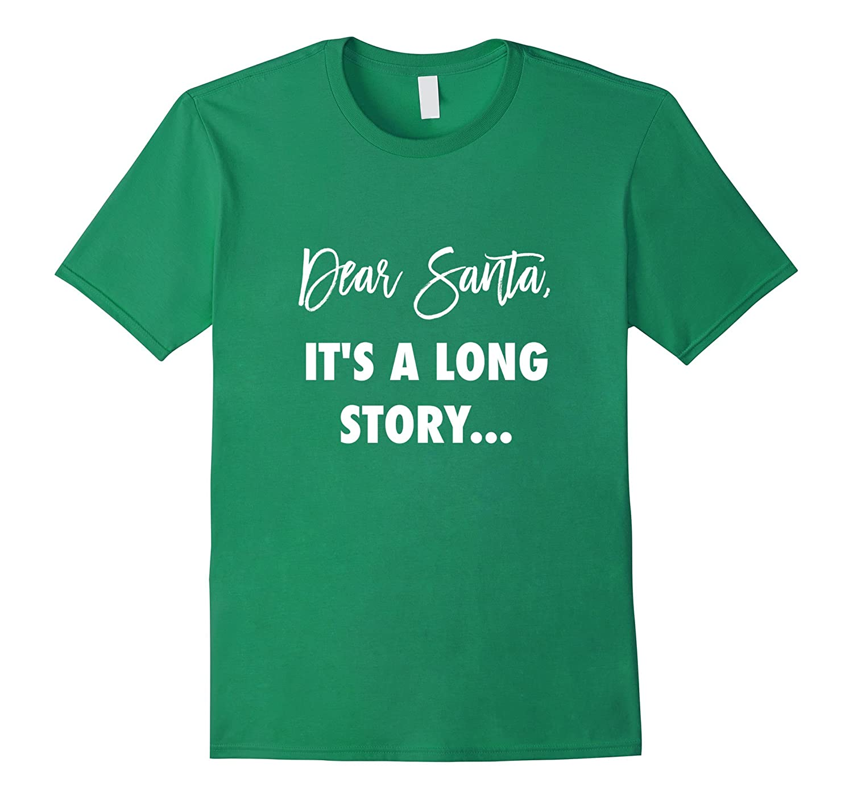Dear Santa It's a Long Story Naughty List T-Shirt Christmas-FL