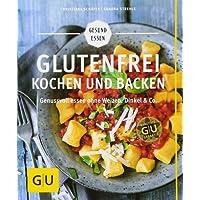 Glutenfrei kochen und backen: Genussvoll essen ohne Weizen, Dinkel & Co. (GU Gesund Essen)
