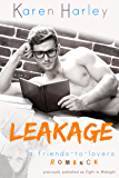 Leakage: A Friends-to-Lovers Romance