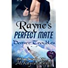 Rayne's Perfect Mate: Paranormal Romance: Wolf Shifter Romance: Bad Dad Romance (Denver Troubles Book 2)