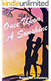 Once Upon A Sunshine (Once Upon A Time Book 1)