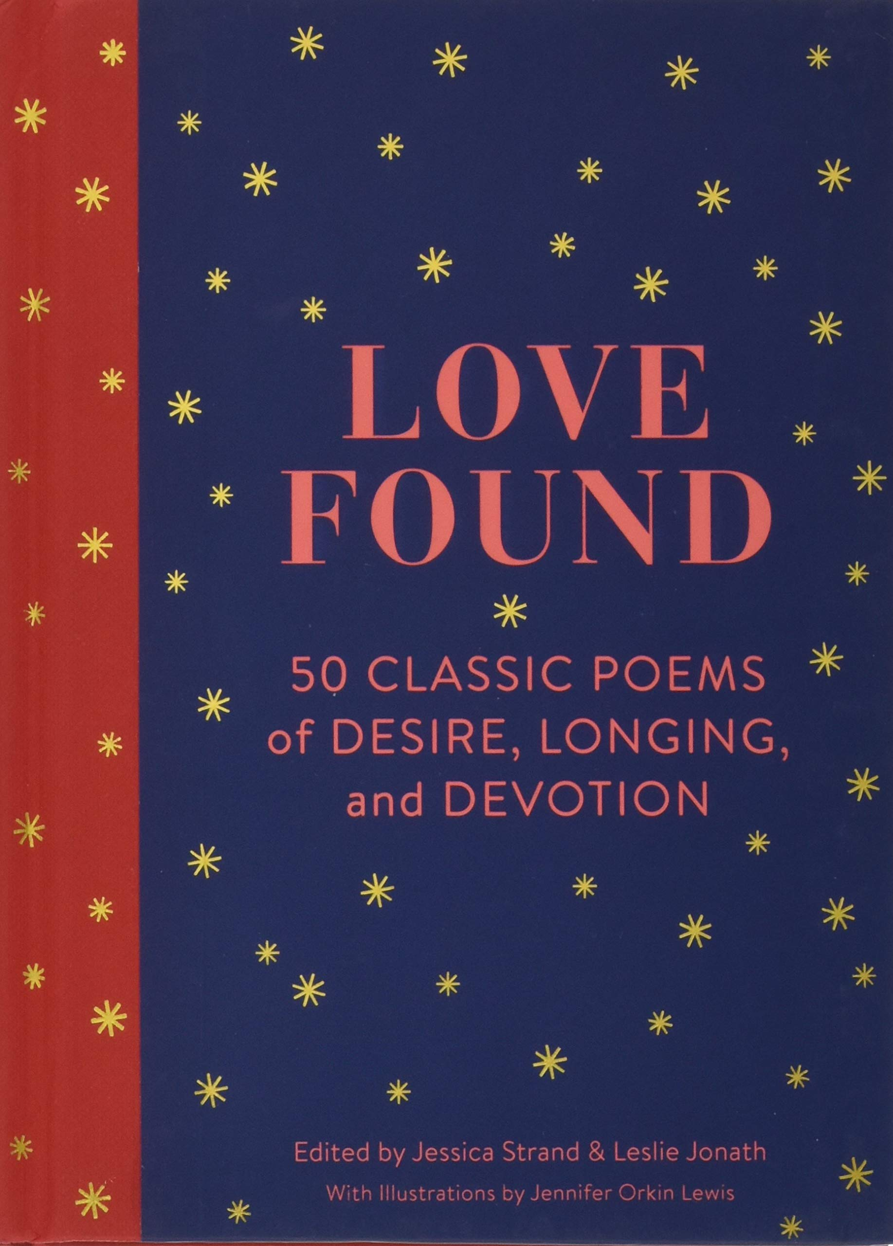 Love Found 50 Classic Poems Of Desire Longing And Devotion