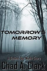 Tomorrow's Memory: A Behind Our Walls Story Kindle Edition