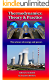 Thermodynamics: Theory & Practice: The science of energy and power.