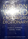 Collins Million Word Crossword Dictionary 1st (first) Edition by Newman, Stanley, Stark, Daniel published by Collins (2005)