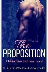 The Proposition: A Billionaire Romance Kindle Edition