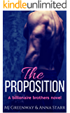 The Proposition (A Billionaire Brothers Novel Book 1)