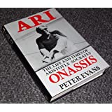 By Peter Evans Ari: The Life and Times of Aristotle Socrates Onassis