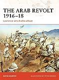 The Arab Revolt 1916-18: Lawrence sets Arabia