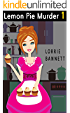 MYSTERY: Lemon Pie Murder (Book 1) (Sweet Culinary Cove Suspense Story Short Comedy) (English Edition)