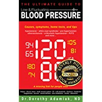 The Ultimate Guide to Low and Fluctuating Blood Pressure: Symptoms, causes and solutions