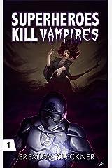 Superheroes Kill Vampires Kindle Edition