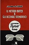 Il Metodo Bates & gli occhiali stenopeici: l'Investigatore Toponi risponde