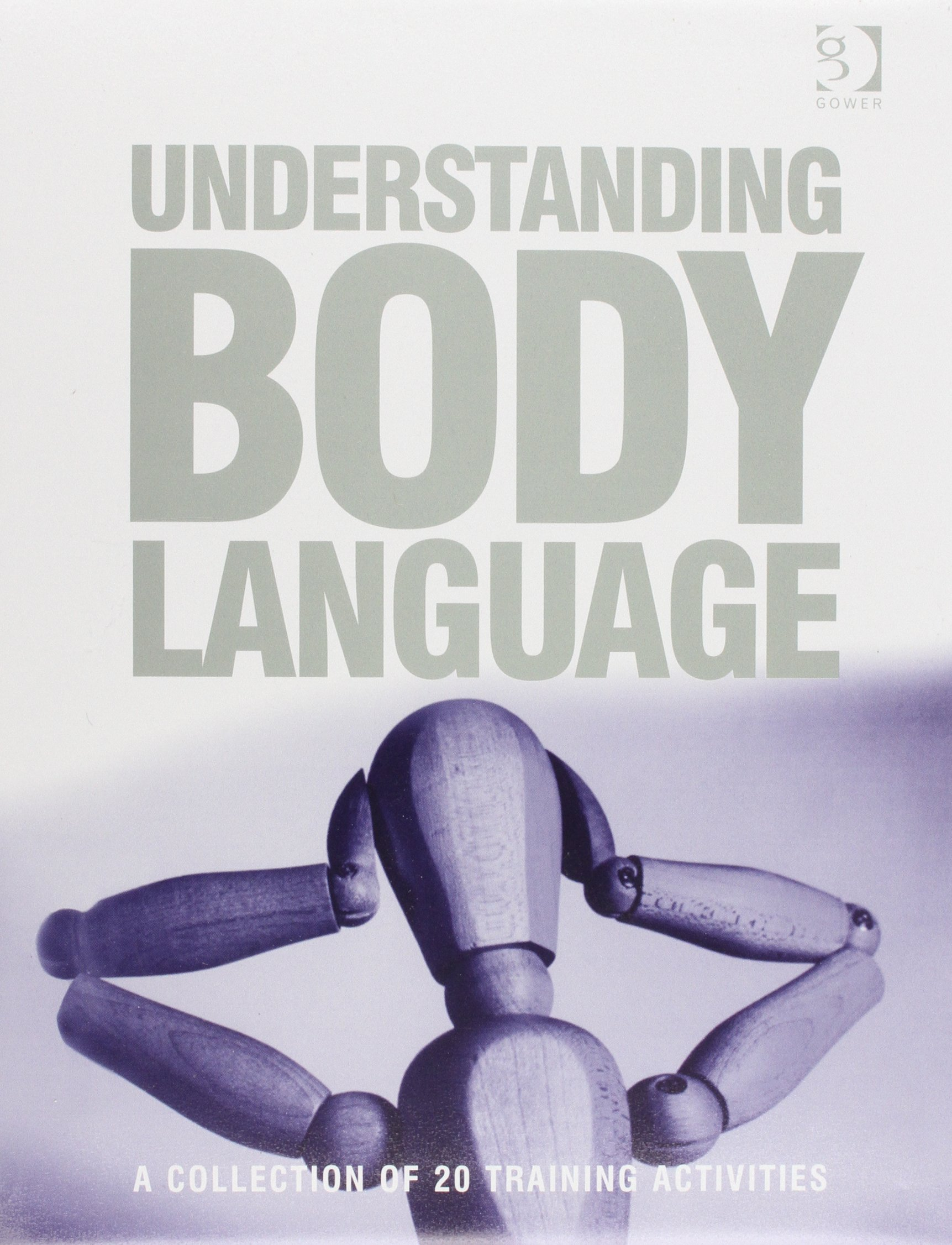 Understanding Body Language: A Collection of 20 Training Activities by Gower Pub Co