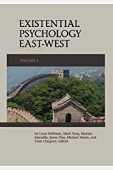 Existential Psychology East-West (Volume 2) Kindle Edition