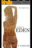 Zeke's Eden: The Beginning (Zeke and Eden Book 1)
