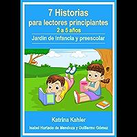 7 Historias para lectores principiantes - 2-5 años - Jardín de infancia y preescolar (Spanish Edition)