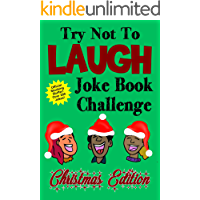 Try Not To Laugh Joke Book Challenge Christmas Edition: Official Stocking Stuffer For Kids Over 200 Jokes Joke Book Competition For Boys and Girls Gift Idea