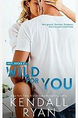 Wild for You (Hot Jocks Book 6) (English Edition) eBook Kindle
