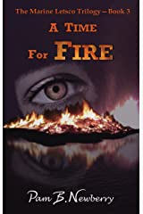 A Time for Fire (The Marine Letsco Trilogy Book 3) Kindle Edition