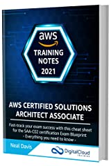 AWS Certified Solutions Architect Associate Training Notes 2021: Fast-track your exam success with the ultimate cheat sheet for the SAA-C02 exam Kindle Edition