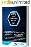 AWS Certified Solutions Architect Associate Training Notes 2021: Fast-track your exam success with the ultimate cheat…