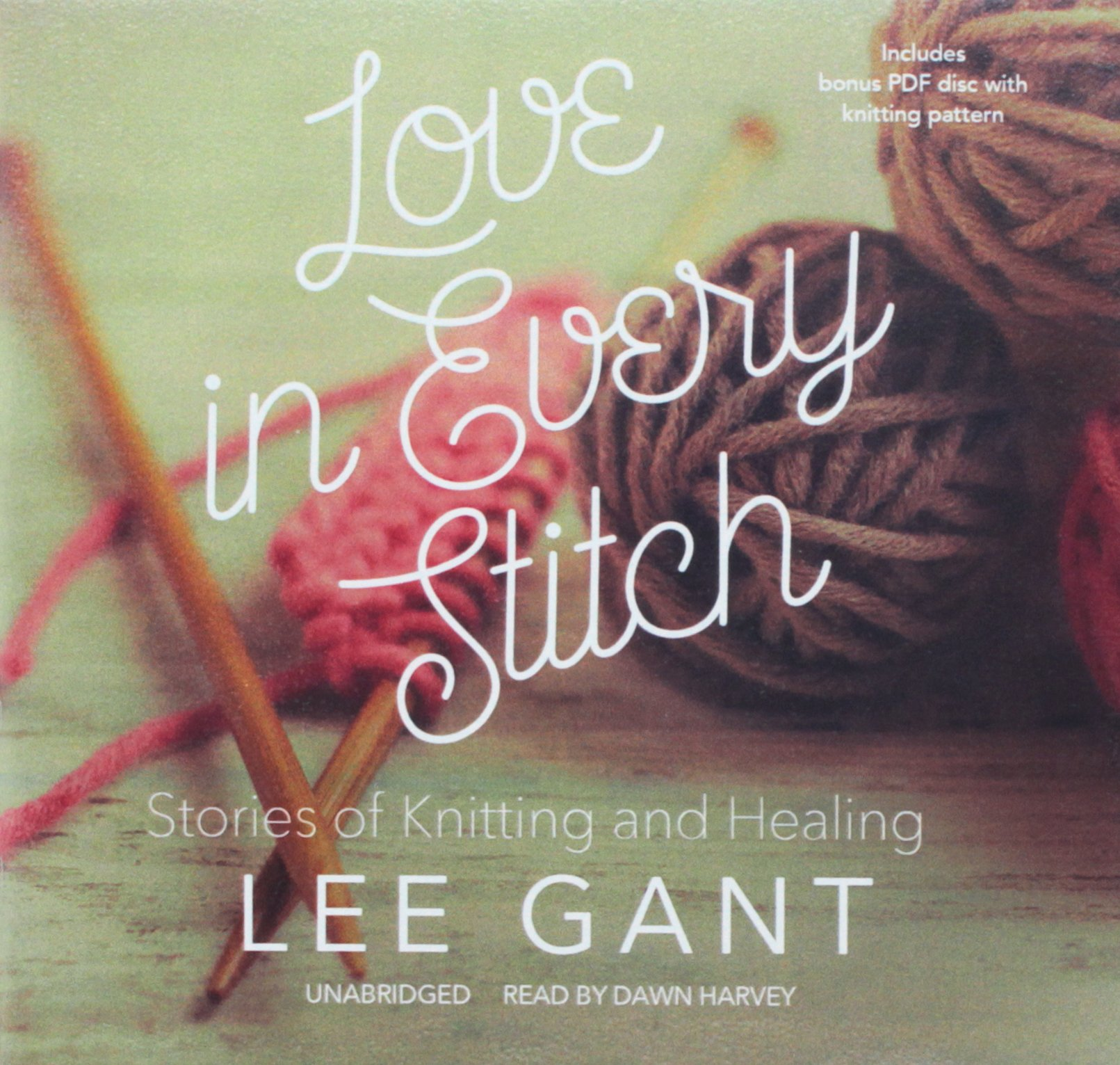 Love in Every Stitch: Stories of Knitting and Healing: Library Edition: Includes PDF Disc