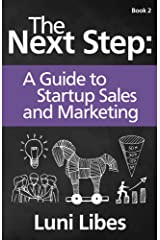 The Next Step: A Startup Guide to Sales & Marketing Kindle Edition