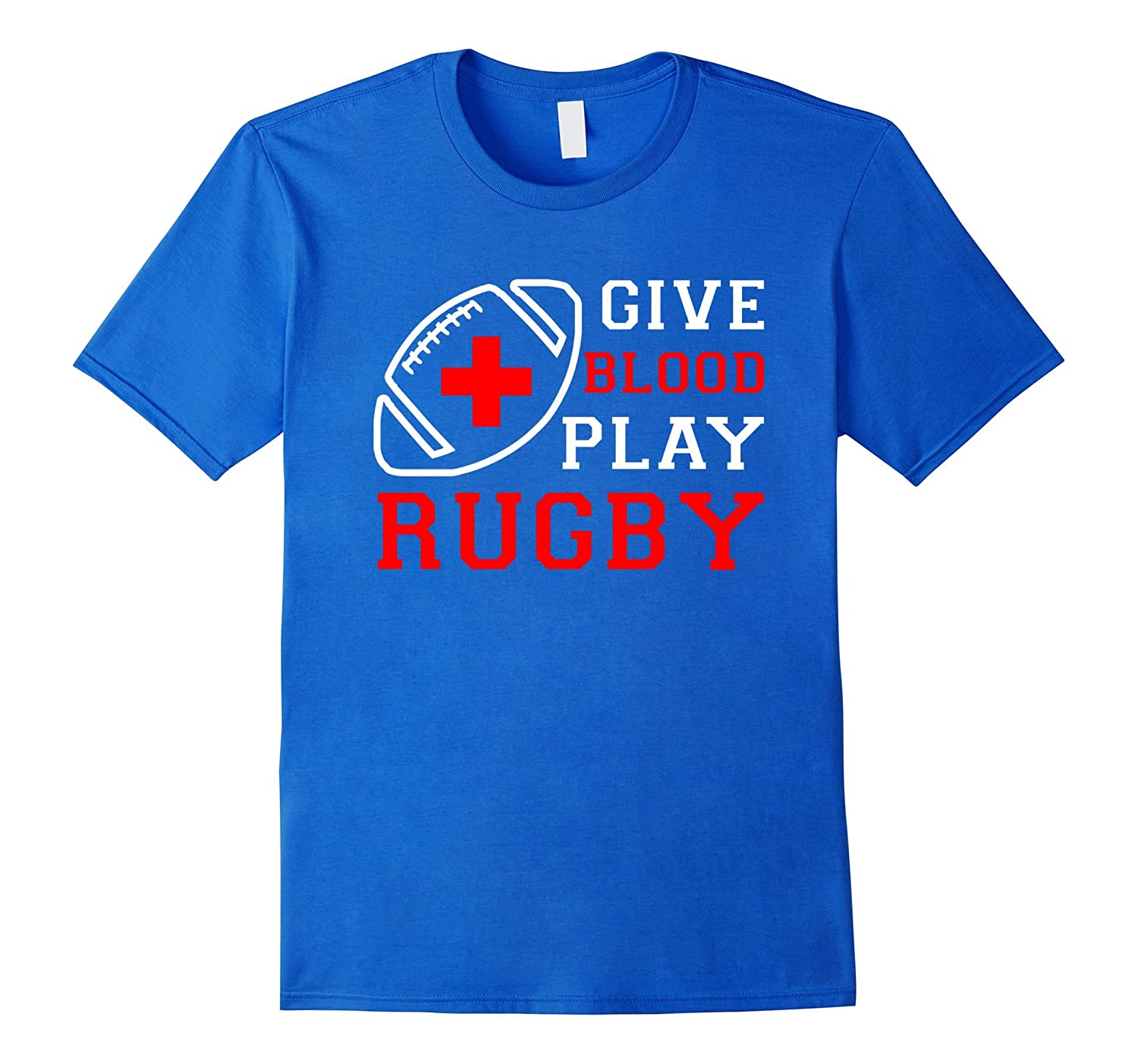 89402803 Give Blood Play Rugby Funny Tough Sport T Shirt-TD – Teedep