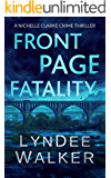 Front Page Fatality: A Nichelle Clarke Crime Thriller