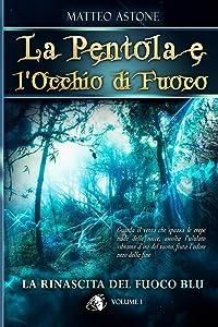 La rinascita del fuoco blu: Un sorprendente fantasy per ragazzi (La Pentola e l