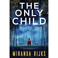 The Only Child: A gripping psychological thriller with a shocking twist