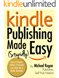 Kindle Publishing Made (Stupidly) Easy | The Ultimate No-Nonsense Guide to Amazon Self Publishing (English Edition)