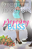 Proposing Bliss (Bliss Series Book 2)