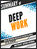 "Summary Of ""Deep Work: Rules for Focused Success in a Distracted World - Cal Newport"""