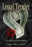 Legal Tender: True Tales of a Brothel Madam