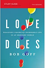 Love Does Study Guide: Discover a Secretly Incredible Life in an Ordinary World Kindle Edition