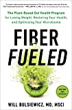 Fiber Fueled: The Plant-Based Gut Health Program for Losing Weight, Restoring Your Health, and Optimizing Your…