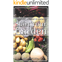 Everything You Need to Know: To Start Your Garden
