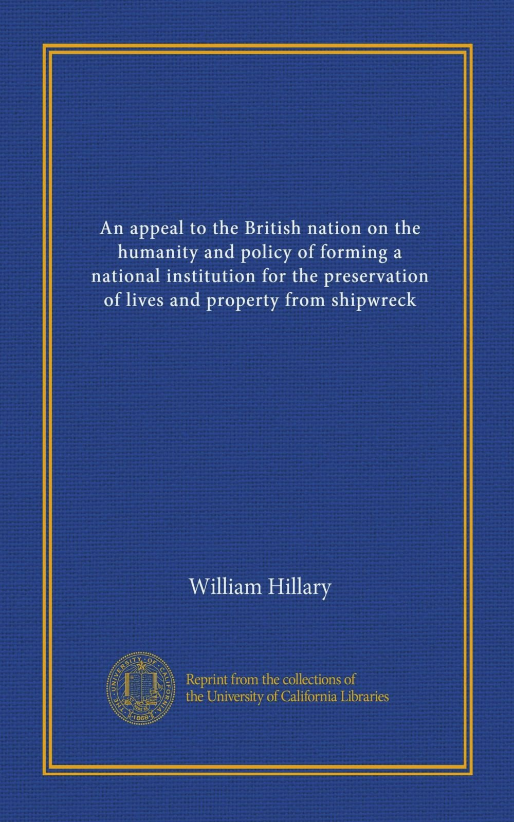 Download An appeal to the British nation on the humanity and policy of forming a national institution for the preservation of lives and property from shipwreck pdf