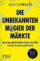 Die unbekannten Magier der Märkte: Interviews mit den besten Tradern der Welt (von denen Sie noch nie gehört haben) (German Edition) Kindle Edition