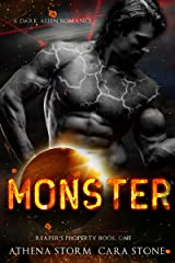 Monster: A Dark Alien Romance (Reaper's Property Book 1) Kindle Edition