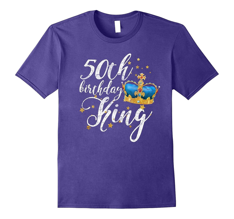 50th Birthday King T-Shirt Funny Men's B-Day Tee-T-Shirt
