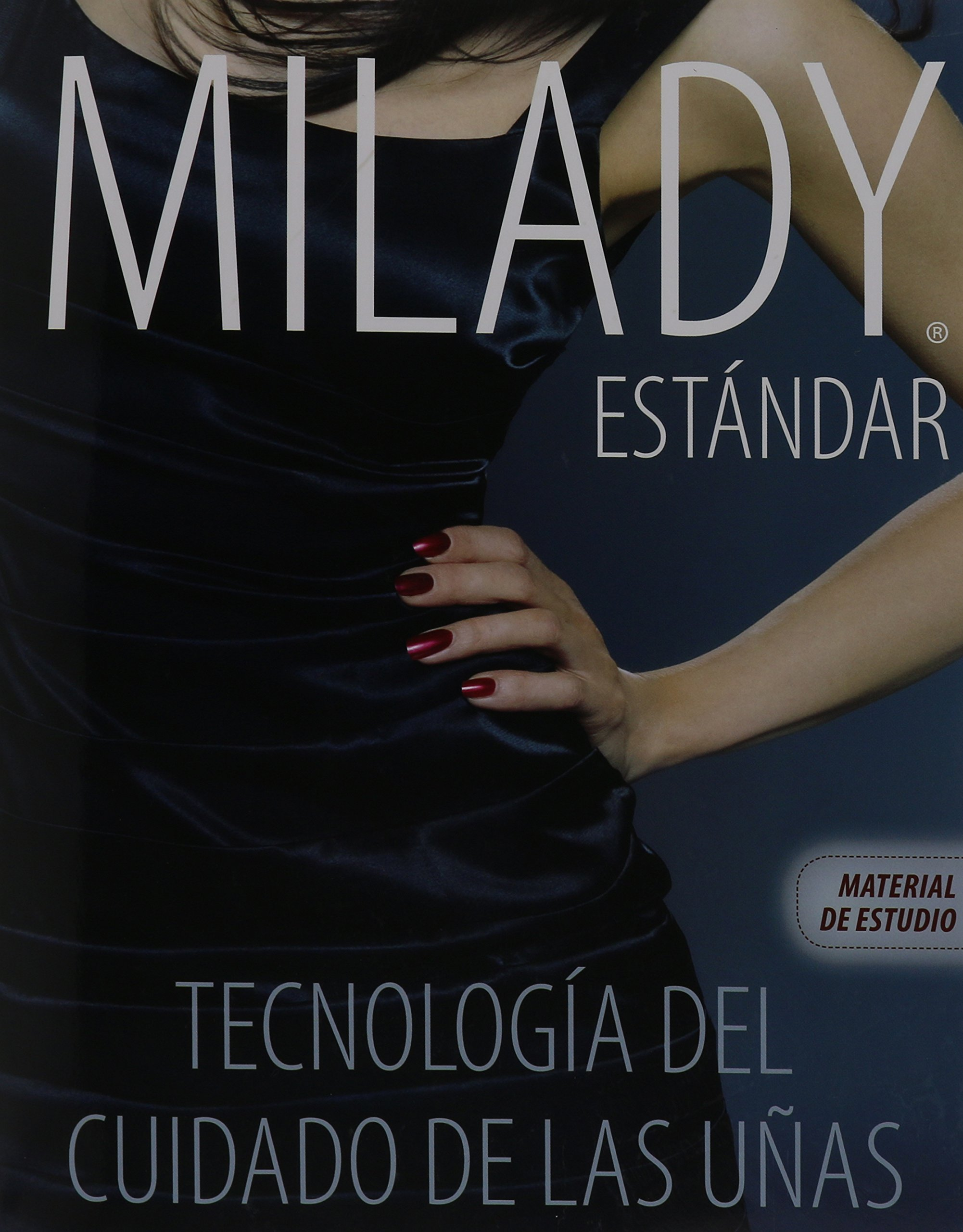 Milady Estandar tecnologia del cuidado de las unas/Milady\'s Standard ...