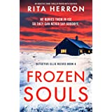 Frozen Souls: An addictive crime thriller packed with suspense (Detective Ellie Reeves Book 4)
