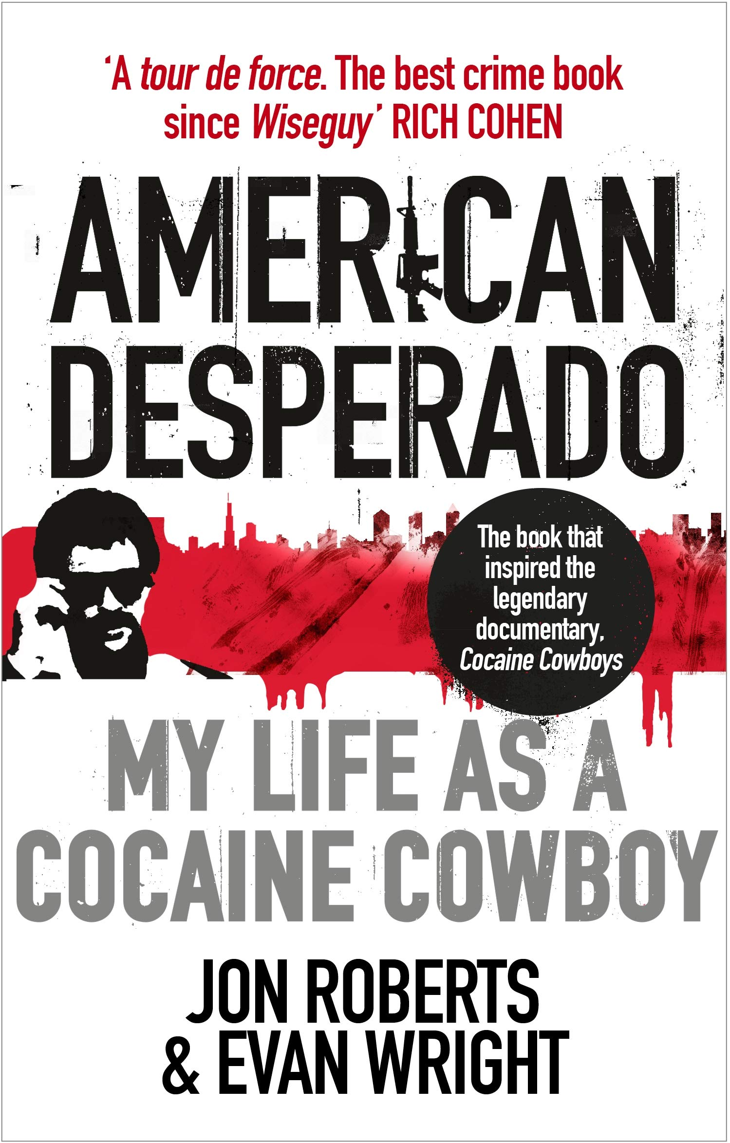 American Desperado: My life as a Cocaine Cowboy: Amazon.es ...