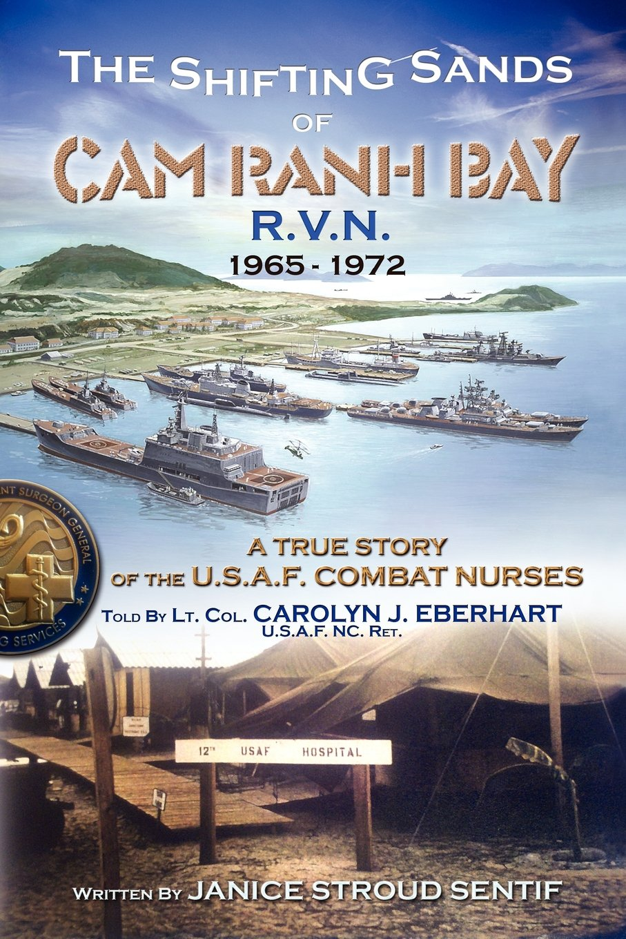 Download The Shifting Sands Of Cam Ranh Bay: R.V.N.  1965-1972  – A True Story Of The U.S. Air Force Combat Nurses (Volume 1) PDF
